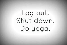 Do yoga ~ raise your vibration while unplugging from technology and practicing Kriya Yoga ~ soul~O