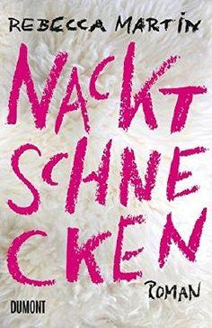 ab 19:30 Uhr Livestream Lesung mit Rebecca Martin    Nacktschnecken