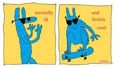 mentally ill n cool boarder  by jomajaba