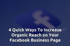 4 Quick Ways To Increase Organic Reach on Your Facebook Business Page http://amazingbusiness.com/4-quick-ways-to-increase-organic-reach-on-your-facebook-business-page/