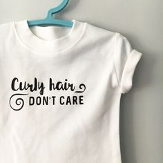 Curly Hair Don't Care T-Shirt - Toddler T-Shirt - Curly Hair T-Shirt - Curly Girls T-shirt - Baby Curls T-Shirt - Cute Curly Hair T-Shirt