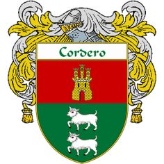 Cordero Coat of Arms   http://spanishcoatofarms.com/ has a wide variety of products with your Hispanic surname with your coat of arms/family crest, flags and national symbols from Mexico, Peurto Rico, Cuba and many more available upon request.