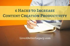 6 Hacks to Increase Content Creation Productivity