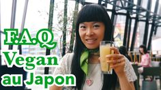 [FAQ Vegan] au Japon facile ? Quest-ce ? [Je réponds à vos questions] #YouTube #Video