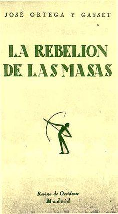 -rebelion-de-las-masas-jose-ortega-y-gasset