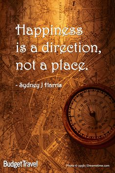 Happiness is a direction, not a place travel quote