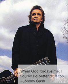 Forgiveness Quote - by Johnny Cash