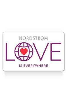 Nordstrom Love Is Everywhere Gift Card available at #Nordstrom