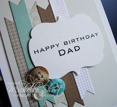 The Card Grotto: Happy Birthday Dad Happy Birthday Dad Cards, Masculine Birthday Cards, Dad Birthday, Masculine Cards, Pretty Cards, Cute Cards, Boy Cards, Men's Cards, Hand Made Greeting Cards
