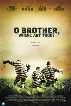 O Brother, Where Are Thou? Finally figured out the story is supposed to mirror the Odyssey. Had to cringe at certain moments but we can all agree- awesome soundtrack!!