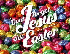 † Yes, we all like to eat chocolate eggs (well, most of us), but don't forget what Easter is truly about. Jesus died to save us from our sins and rose again. Because of Him, all who call on His name and live for Him have eternal life. If you don't have Jesus Christ as your personal Lord and Saviour, find out about Him today. #Jesus #Christianity #Easter #EasterEggs