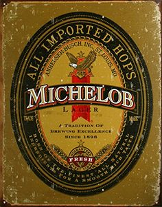 Michelob Logo Sign is a brand new vintage tin sign made to look vintage, old, antique, retro. Purchase your vintage tin sign from the Vintage Sign Shack and save. Lager Beer, Beer Bar, Hd Wallpaper Android, Wallpapers, Vintage Tin Signs, Vintage Posters, Brew Pub, Beer Signs, Vintage Room