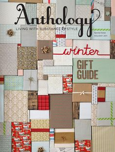 Holiday inspiration from Anthology Magazine - my boyfriend just got me a subscription to this magazine and I'm so excited to read it! (via Design*Sponge) Christmas Gift Guide, Holiday Gifts, Christmas Holidays, Holiday Ideas, Christmas Gifts, Christmas Ideas, Holiday Style, Christmas Things, Christmas Wrapping