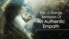 An empath is characterized by the traits of understanding the universe around them. Observe these signs. The 15 Strange Behaviors Of An Authentic Empath. Empath Traits, Intuitive Empath, Psychic Empath, Empath Abilities, Psychic Abilities, Highly Sensitive Person, Sensitive People, Indigo Children, Meditation Techniques