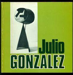 GONZALEZ, Julio, Julio Gonzalez. London, The Tate Gallery, 1970.