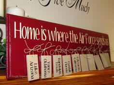 """Home is Where the Air Force Sends Us"" sign."