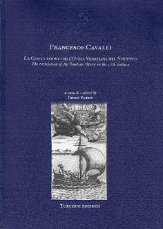 Francesco Cavalli : la circolazione dell'opera veneziana nel Seicento = The circulation of Venetian opera in the 17th century / a cura di Dinko Fabris - Napoli : Turchini, 2005