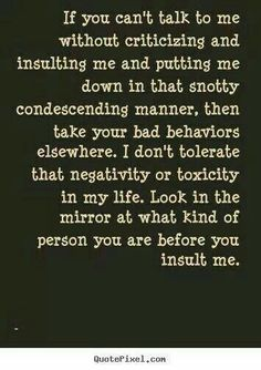 Why is it that toxic people always say whatever they want, point fingers, accuse and criticize, but never look at themselves and become offended if you do it back to them?