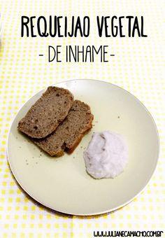Requeijão vegetal de inhame - the best! - Juliane Camacho