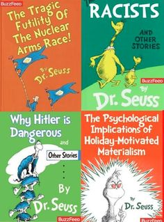 Dr. Seuss...without all of the subtlety...  :D
