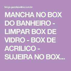 MANCHA NO BOX DO BANHEIRO - LIMPAR BOX DE VIDRO - BOX DE ACRILICO - SUJEIRA NO BOX - Dicas da Lucy