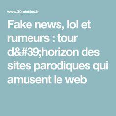 Fake news, lol et rumeurs : tour d'horizon des sites parodiques qui amusent le web