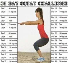 30 Day Squat Challenge- did this back a few months ago....totally had some killer legs and butt!
