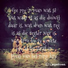 Afrikaans my taal Quotable Quotes, Me Quotes, African Literature, Afrikaanse Quotes, Writers And Poets, Life Words, Jaco, My Land, Happily Ever After
