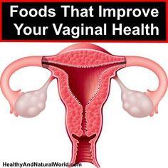 Foods That Improve Your Vaginal Health[ 4LifeCenter.com ]