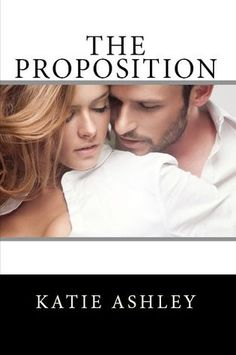 "The Proposition; AWESOME book! ""The Proposal"" comes out in March 2013, and I CAN'T WAIT"