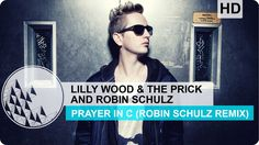 Lilly Wood & The Prick and Robin Schulz - Prayer In C (Robin Schulz Remi...