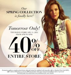 Today (February 13, 2014) only at ALL stores! Take 40% everything in the store between 4pm and 9pm!