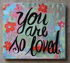 You are So Loved original painting on wood via Etsy