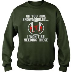 Oh You Ride Snowmobiles I Wont Be Needing These #gift #ideas #Popular #Everything #Videos #Shop #Animals #pets #Architecture #Art #Cars #motorcycles #Celebrities #DIY #crafts #Design #Education #Entertainment #Food #drink #Gardening #Geek #Hair #beauty #Health #fitness #History #Holidays #events #Home decor #Humor #Illustrations #posters #Kids #parenting #Men #Outdoors #Photography #Products #Quotes #Science #nature #Sports #Tattoos #Technology #Travel #Weddings #Women