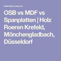 OSB Vs MDF Vs Spanplatten | Holz Roeren Krefeld, Mönchengladbach, Düsseldorf
