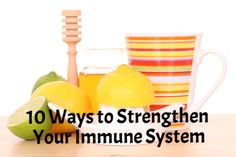 10 Ways to Strengthen Your Immune System