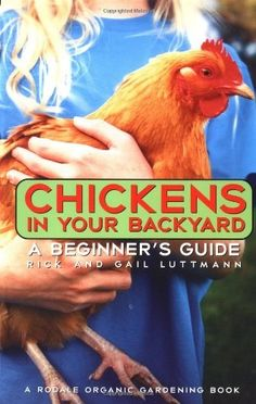 For our new house! we are acquiring chickens! Chickens In Your Backyard: A Beginner's Guide - protractedgarden