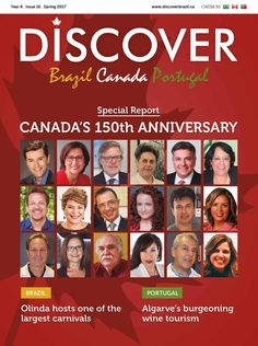 DISCOVER Magazine's 16th Edition (April 2017). Cover. The magazine promotes Brazil, Canada & Portugal. Check it out at www.discoverbrazil.ca. Special Edition: Canada 150th Anniversary. Discover Magazine, Wine Tourism, Canada 150, Brazil, Portugal, Anniversary, Check, Olinda