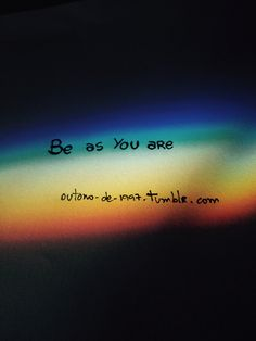 Just Be as You are