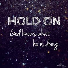 God knows what he is doing