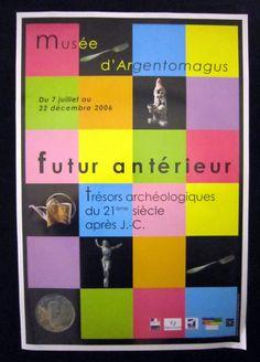 Futur antérieur.  Trésors archéologiques du 21ème siècle après J.C.  http://www.argentomagus.fr