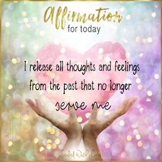 I release all thoughts and feelings from the past that no longer serve me. Healing Affirmations, Positive Affirmations Quotes, Morning Affirmations, Positive Quotes, Thoughts And Feelings, Positive Thoughts, A Course In Miracles, Affirmation Cards, New Energy
