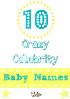 We think some of these names are kinda cool! Craziest Celebrity Baby Names http://thestir.cafemom.com/baby/157430/10_craziest_celebrity_baby_names?utm_medium=sm&utm_source=pinterest&utm_content=thestir