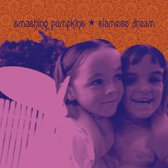 """#18: """"Siamese Dream"""" by The Smashing Pumpkins - listen with YouTube, Spotify, Rdio & Deezer on LetsLoop.com"""