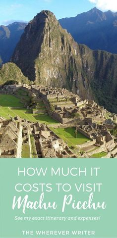 My Trip to Machu Picchu Part 2: How Much It Cost & How I Did It