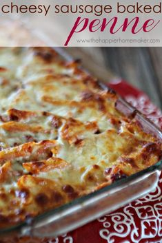 Cheesy Sausage Baked Penne I love this pasta recipe...easy weeknight ...