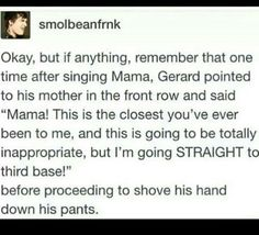 Oooof course he did. He's Gerard Way. Emo Band Memes, Mcr Memes, Emo Bands, Music Bands, My Chemical Romance, Music Stuff, My Music, Gerard Way, Save My Life
