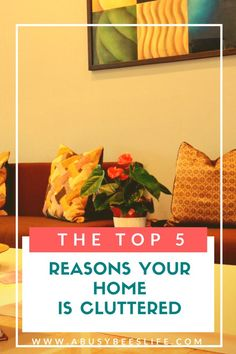 Your  home is cluttered, but can you identify the reasons why? here are the top five reasons your home is cluttered and how to fix it. There is no reason to live in a cluttered home another day. Click through to be clutter-free!