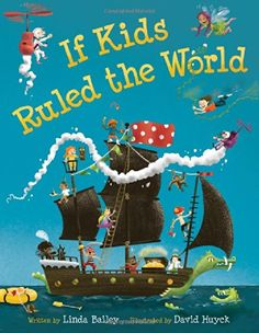 If Kids Ruled the World by Linda Bailey http://www.amazon.com/dp/1554535913/ref=cm_sw_r_pi_dp_cEtwub11QB399