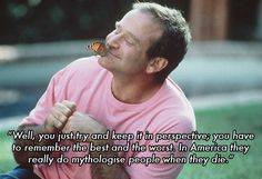Robin Williams-  It's hard when the people who most inspire us, choose to end their lives. It's a little too familiar. ~k8